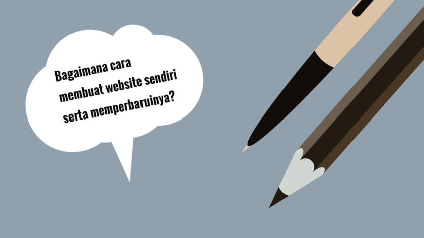 Bagaimana cara membuat website sendiri serta memperbaruinya?
