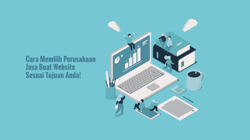 Cara Memilih Perusahaan Jasa Buat Website Sesuai Tujuan Anda!