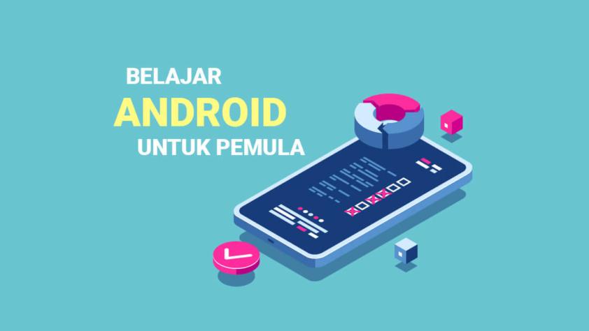 Belajar Membuat Aplikasi Android Untuk Pemula (Dasar)