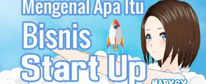 Mengenal Apa Itu Bisnis Startup